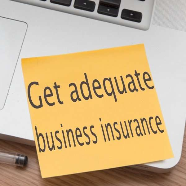 get adequate business insurance